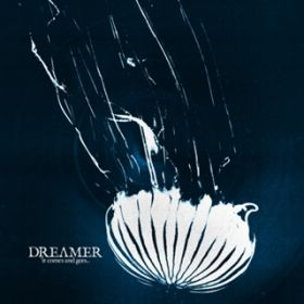 アルバム - It Comes and Goes / Dream On Dreamer