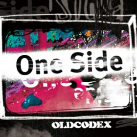 One Side / OLDCODEX