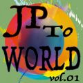 JP to WORLD vol.01