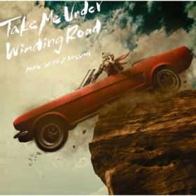アルバム - Take Me Under / Winding Road / MAN WITH A MISSION
