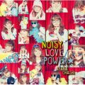 NOISY LOVE POWER☆ 大橋彩香