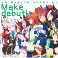 TVアニメ『ウマ娘 プリティーダービー』ANIMATION DERBY 01 Make debut! Various Artists