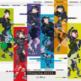 Changing point / i☆Ris