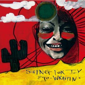 アルバム - Swing for Joy / EGO-WRAPPIN'