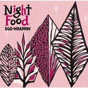 アルバム - Night Food / EGO-WRAPPIN'
