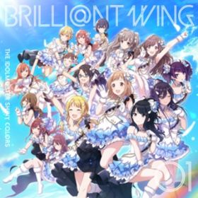 THE IDOLM@STER SHINY COLORS BRILLI@NT WING 01 Spread the Wings!! / シャイニーカラーズ