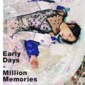 Early Days/Million Memories