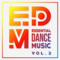 EDM: Essential Dance Music Vol. 2 - Summer Edition