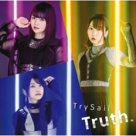 Truth. / TrySail