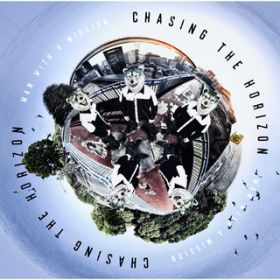 Chasing the Horizon / MAN WITH A MISSION