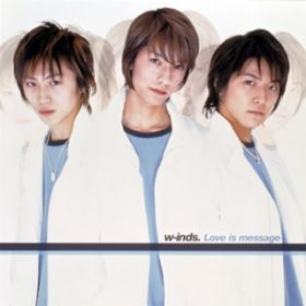 Love is message / w-inds.