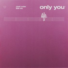 Only You / Cheat Codes/Little Mix