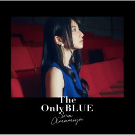 The Only BLUE / 雨宮天