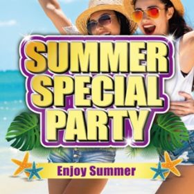 アルバム - SUMMER SPECIAL PARTY -Enjoy Summer- / PARTY HITS PROJECT