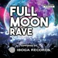 FULLMOON RAVE - SUPPORTED BY IBOGA RECORDS