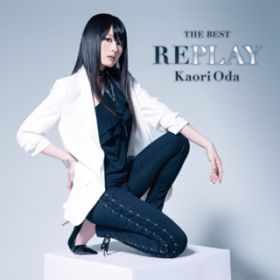 THE BEST -REPLAY- / 織田かおり