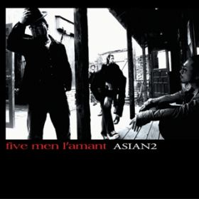 five men l'amant / ASIAN2