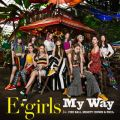 E-girlsの曲/シングル - My Way feat. FIRE BALL, MIGHTY CROWN & PKCZ(R)