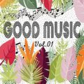 GOOD MUSIC vol.01