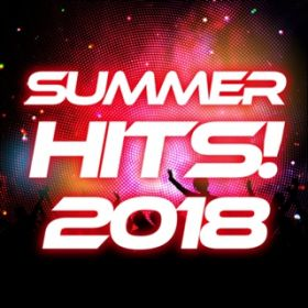 アルバム - Summer Hits 2018 / Various Artists