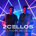 アルバム - Let There Be Cello / 2CELLOS