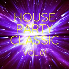 アルバム - HOUSE PARTY Classic Vol.1 / Various Artists