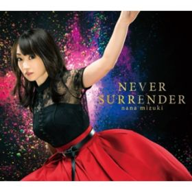 NEVER SURRENDER / 水樹奈々