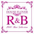 HOUSE FLAVOR R&B 2018 BEST SELECTION