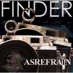 FINDER / ASREFRAIN