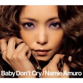 Baby Don't Cry / 安室奈美恵