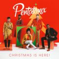 Christmas Is Here! Pentatonix