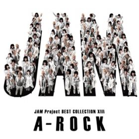 JAM Project BEST COLLECTION XIII A-ROCK / JAM Project