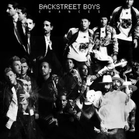 Chances / Backstreet Boys