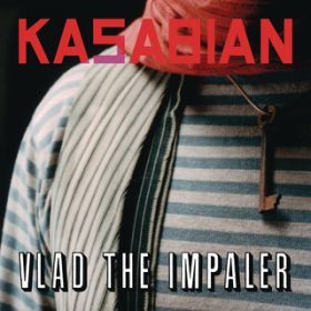 Vlad The Impaler / Kasabian