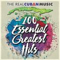 The Real Cuban Music - 100 Essential Greatest Hits (Remasterizado)