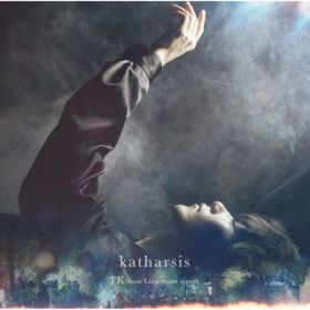 katharsis / TK from 凛として時雨
