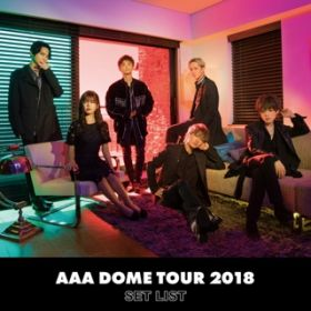 アルバム - AAA DOME TOUR 2018 COLOR A LIFE -SET LIST- / AAA