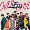 OVER DRIVE FANTASTICS from EXILE TRIBE