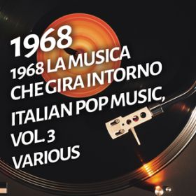 1968 La musica che gira intorno - Italian pop music, Vol. 3 / Various Artists