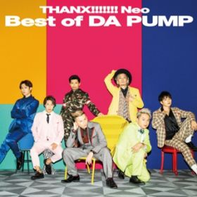 アルバム - THANX!!!!!!! Neo Best of DA PUMP / DA PUMP