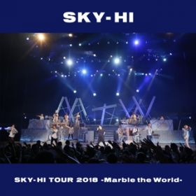 スマイルドロップ(SKY-HI TOUR 2018-Marble the World- <2018.04.28 at ROHM Theater Kyoto>) / SKY-HI