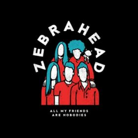 All My Friends are Nobodies / Zebrahead