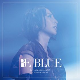 IGNITE -RE BLUE LIVE ver.- / 藍井エイル