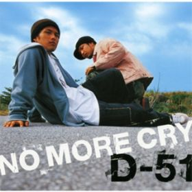 NO MORE CRY / D-51