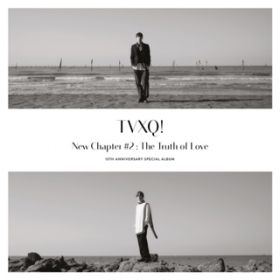 New Chapter #2 : The Truth of Love - 15th Anniversary Special Album / 東方神起(Korea)