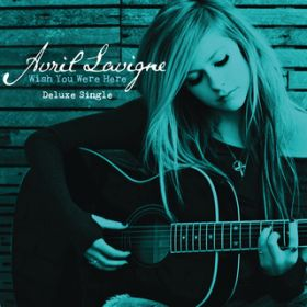 アルバム - Wish You Were Here / Avril Lavigne