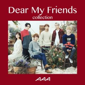 Dear My Friends Collection / AAA