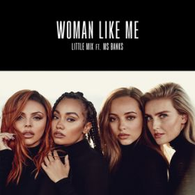 Woman Like Me / Little Mix