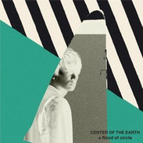 アルバム - CENTER OF THE EARTH / a flood of circle