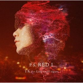 P.S. RED I / TK from 凛として時雨